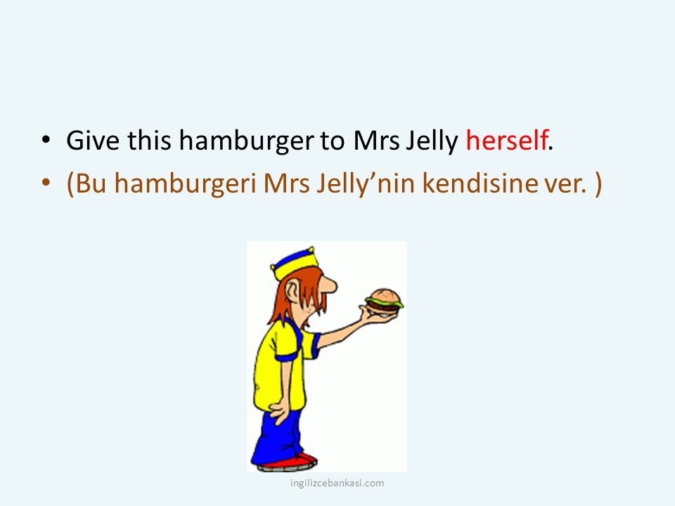 Give this hamburger to Mrs Jelly herself.