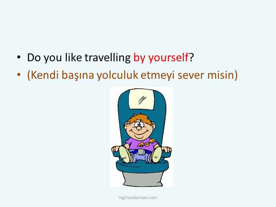 Do you like travelling by yourself