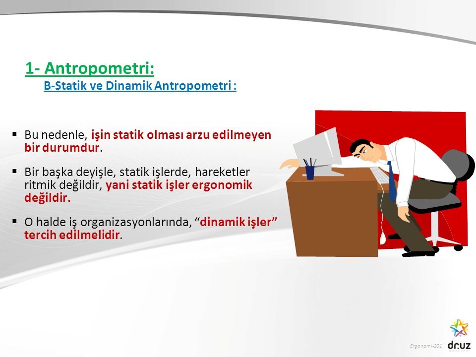 1- Antropometri: B-Statik ve Dinamik Antropometri :