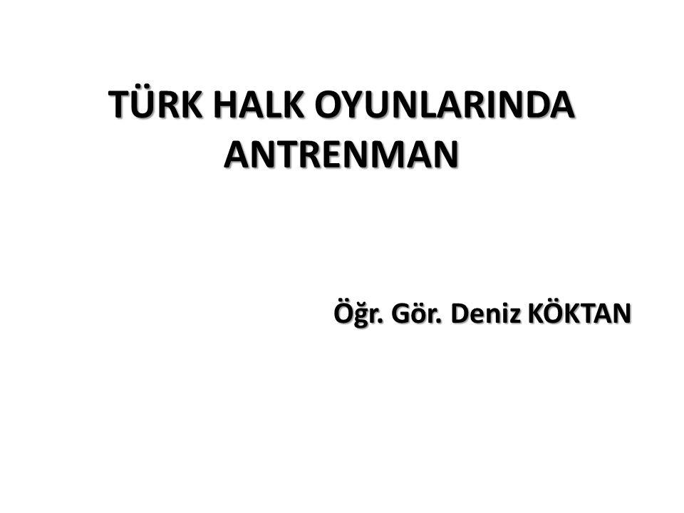 TÜRK HALK OYUNLARINDA ANTRENMAN