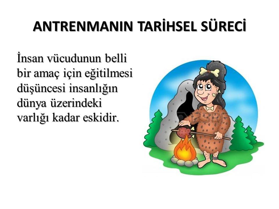 ANTRENMANIN TARİHSEL SÜRECİ