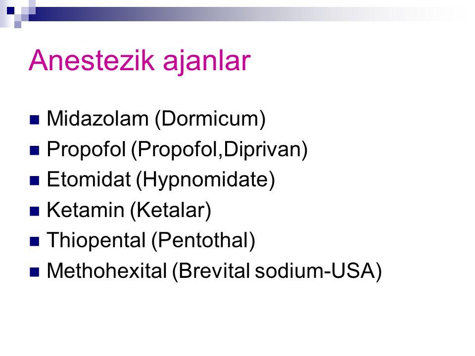 Anestezik ajanlar Midazolam (Dormicum) Propofol (Propofol,Diprivan)