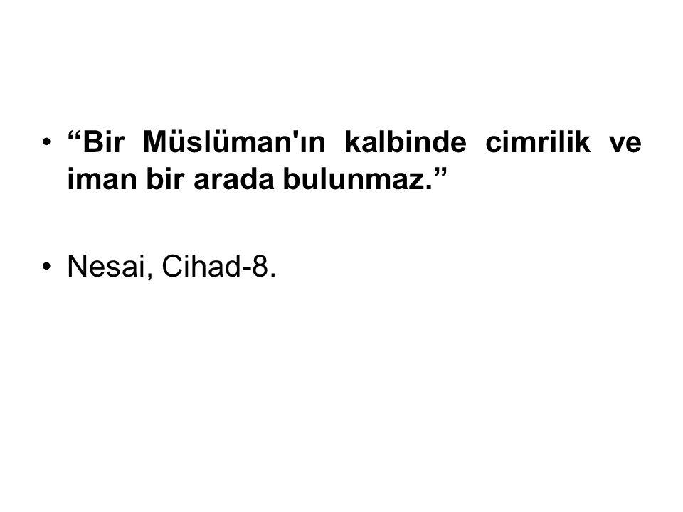Bir Müslüman ın kalbinde cimrilik ve iman bir arada bulunmaz.