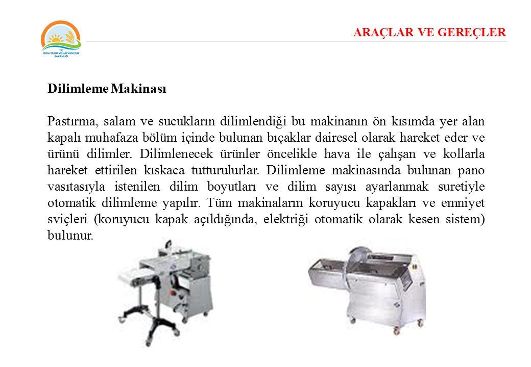 ARAÇLAR VE GEREÇLER Dilimleme Makinası.