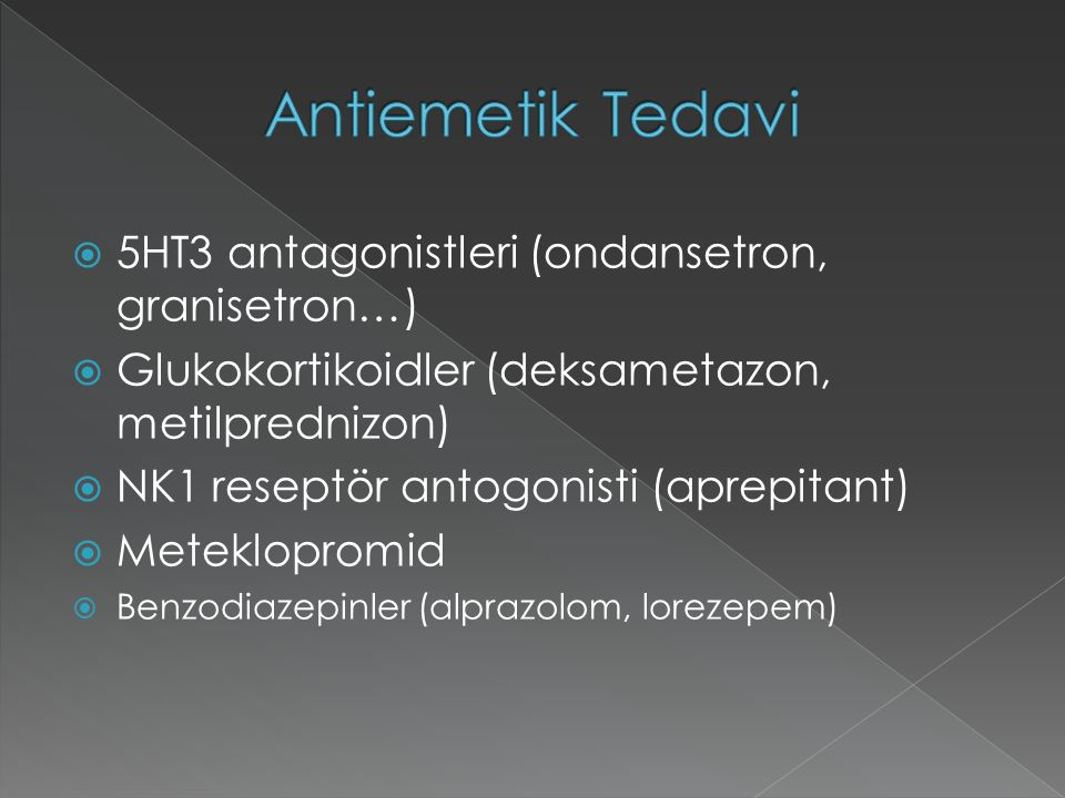 Antiemetik Tedavi 5HT3 antagonistleri (ondansetron, granisetron…)