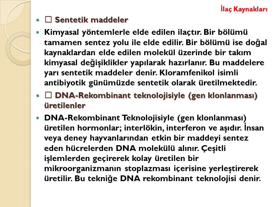  DNA-Rekombinant teknolojisiyle (gen klonlanması) üretilenler