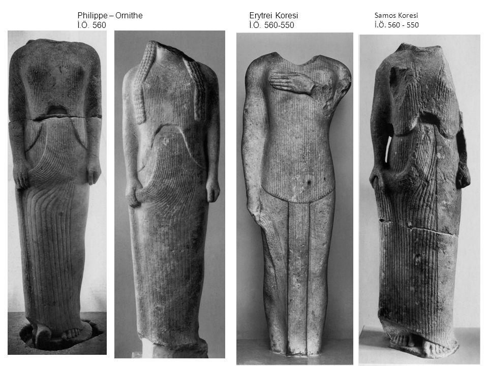 Philippe – Ornithe İ.Ö. 560 Erytrei Koresi İ.Ö. 560-550 Samos Koresi İ.Ö. 560 - 550