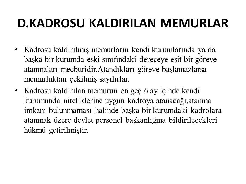 D.KADROSU KALDIRILAN MEMURLAR