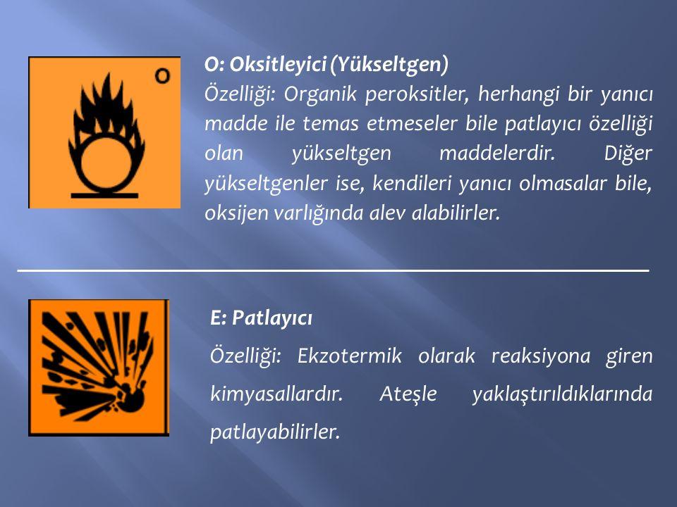 O: Oksitleyici (Yükseltgen)