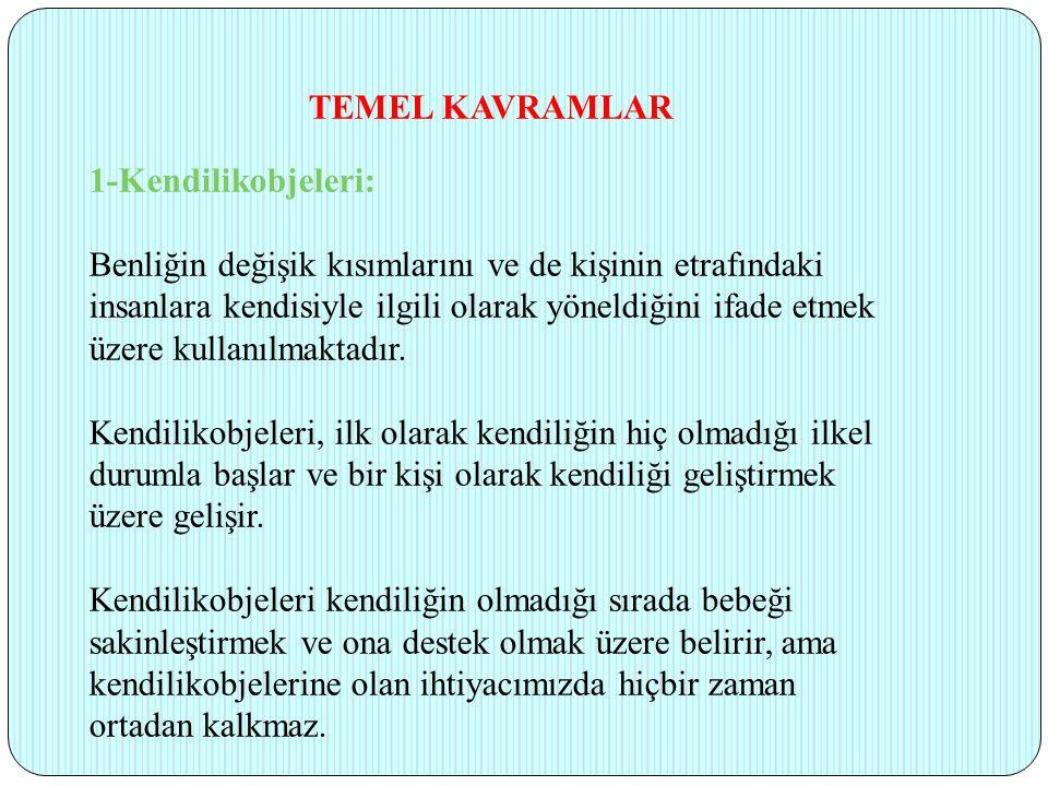 TEMEL KAVRAMLAR 1-Kendilikobjeleri: