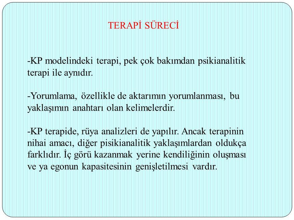 TERAPİ SÜRECİ -KP modelindeki terapi, pek çok bakımdan psikianalitik terapi ile aynıdır.