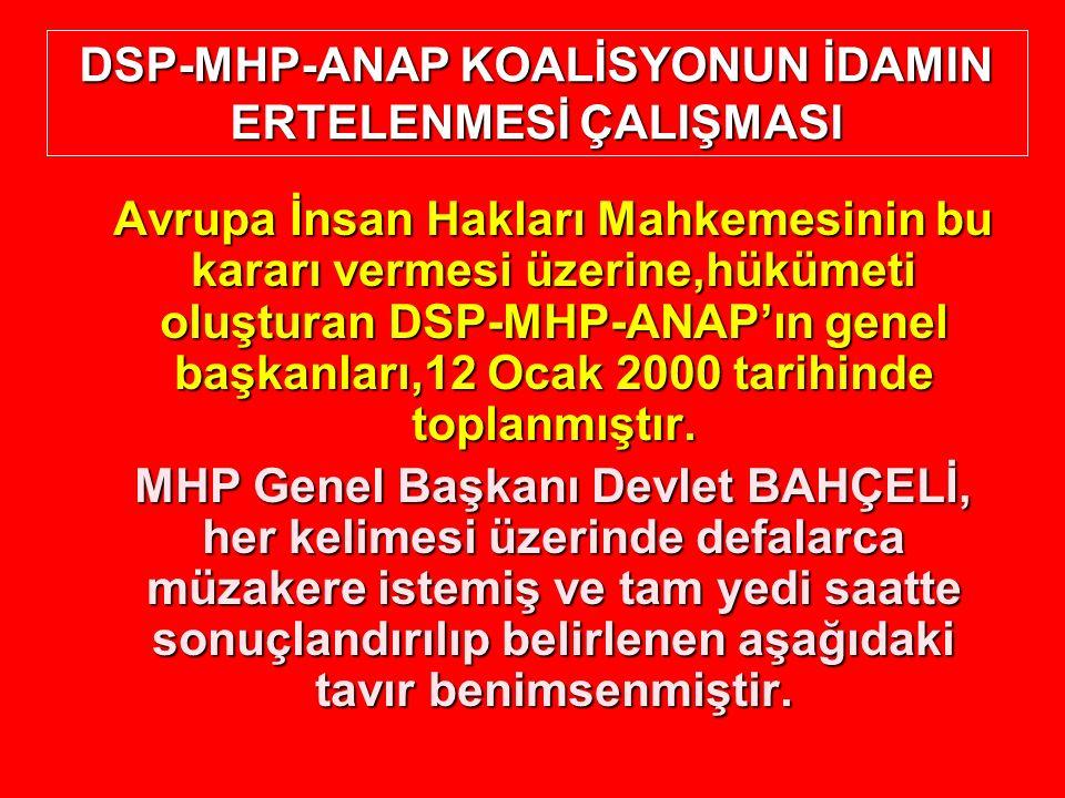 DSP-MHP-ANAP KOALİSYONUN İDAMIN ERTELENMESİ ÇALIŞMASI