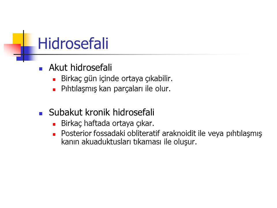 Hidrosefali Akut hidrosefali Subakut kronik hidrosefali