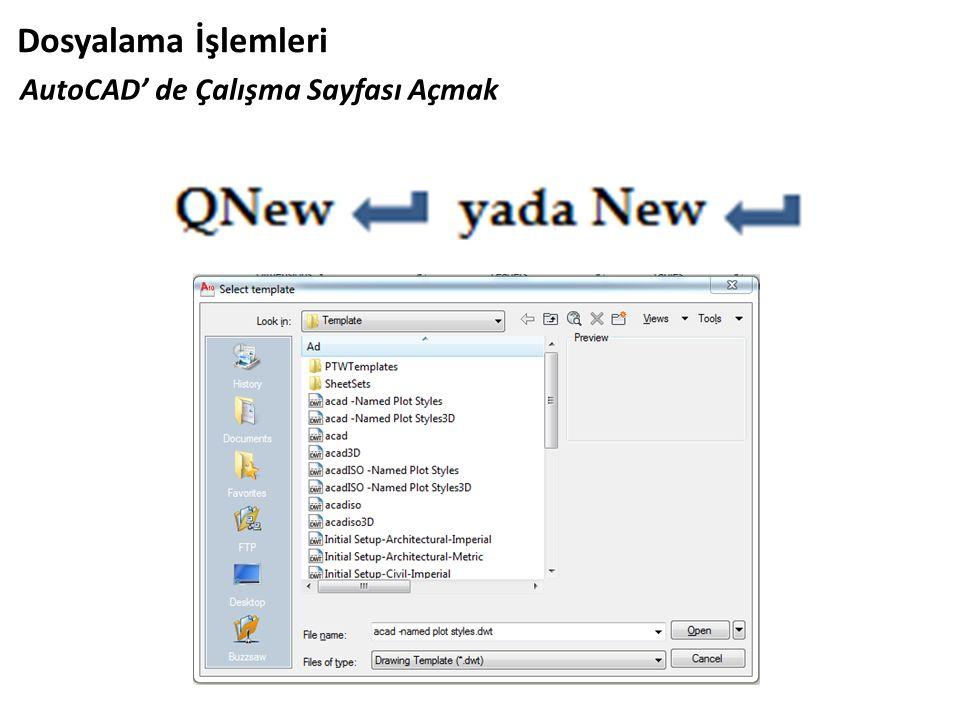 Dosyalama İşlemleri AutoCAD' de Çalışma Sayfası Açmak