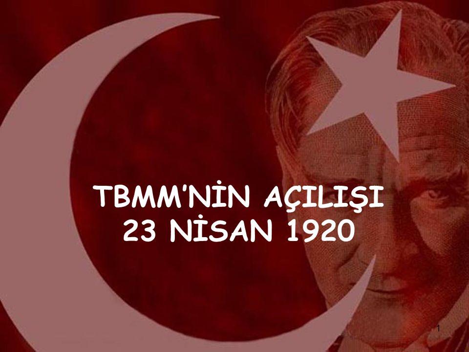 TBMM'NİN AÇILIŞI 23 NİSAN 1920