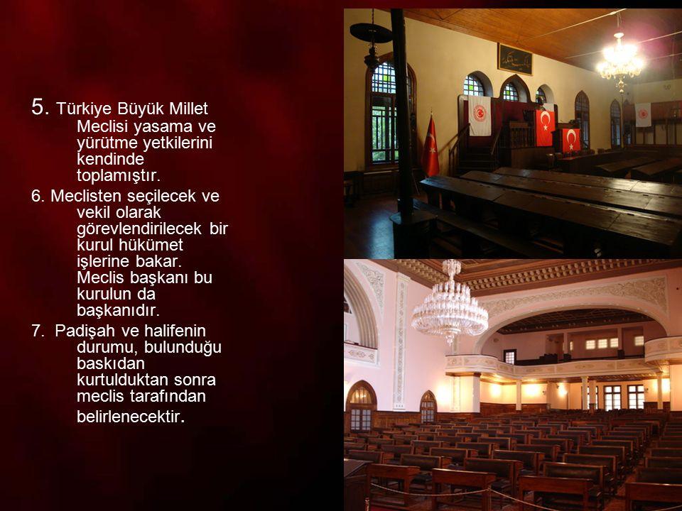 5. Türkiye Büyük Millet Meclisi yasama ve yürütme yetkilerini kendinde toplamıştır.