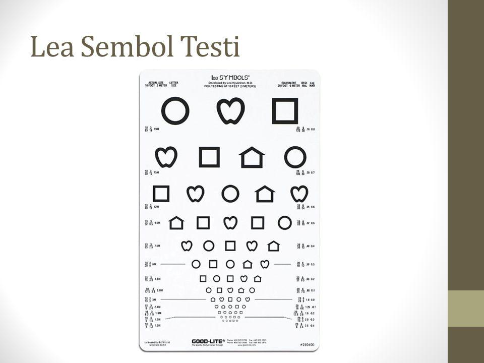 Lea Sembol Testi 3 metre mesafeden Tek gözle 0.5in altında görme keskinliği, iki göz arası 2 den fazla sıra farkı olduğunda göz hekimine sevk.