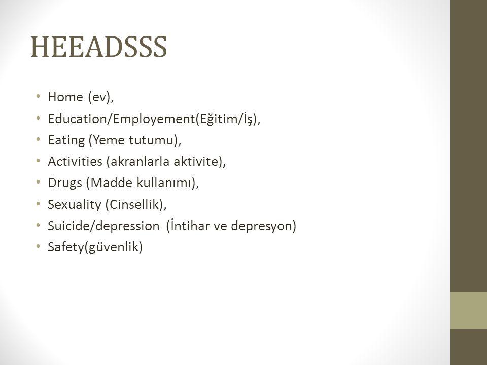 HEEADSSS Home (ev), Education/Employement(Eğitim/İş),