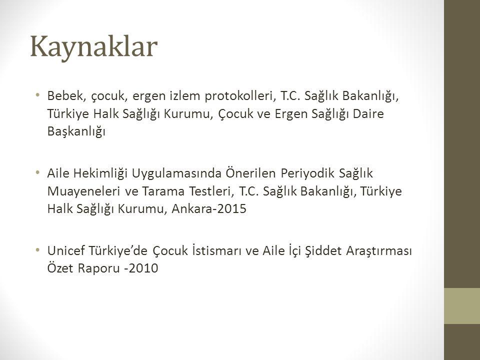 Kaynaklar Bebek, çocuk, ergen izlem protokolleri, T.C. Sağlık Bakanlığı, Türkiye Halk Sağlığı Kurumu, Çocuk ve Ergen Sağlığı Daire Başkanlığı.