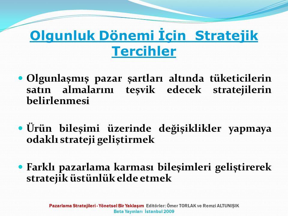 Olgunluk Dönemi İçin Stratejik Tercihler