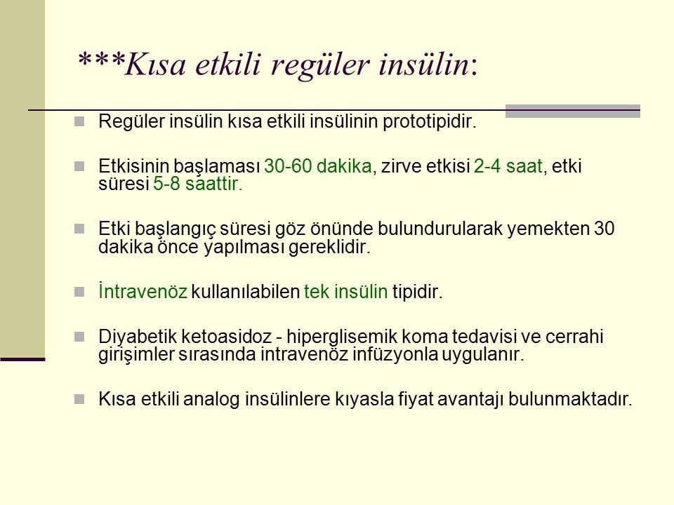 ***Kısa etkili regüler insülin:
