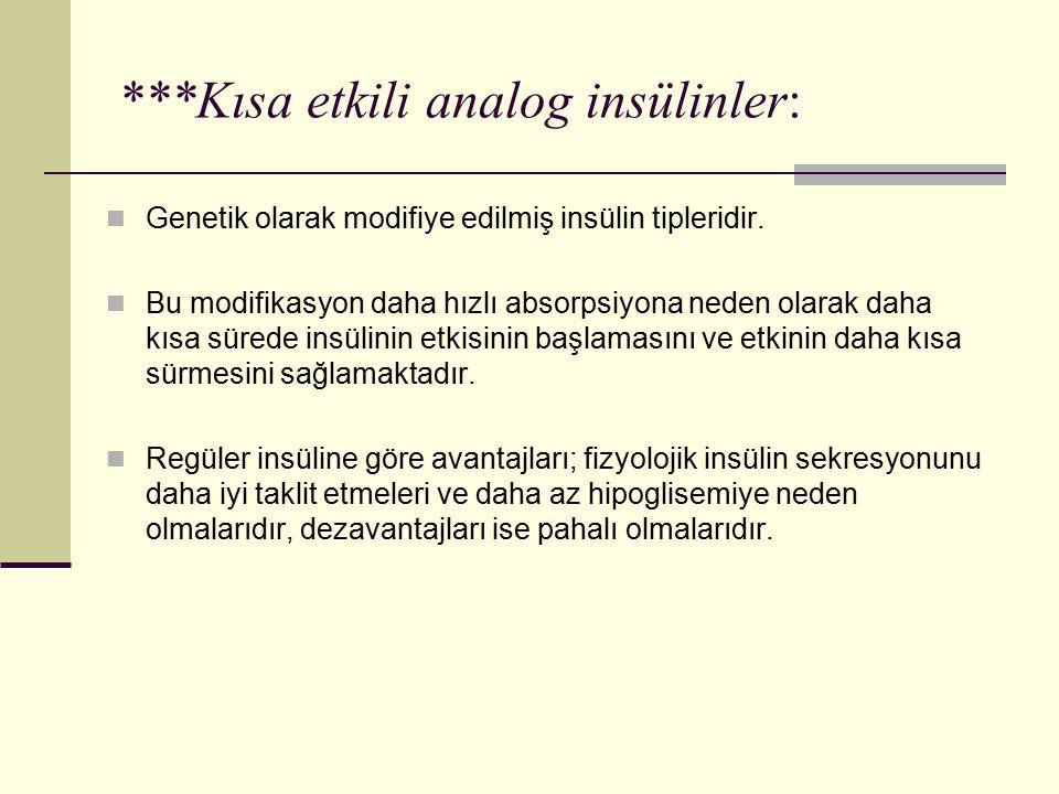 ***Kısa etkili analog insülinler: