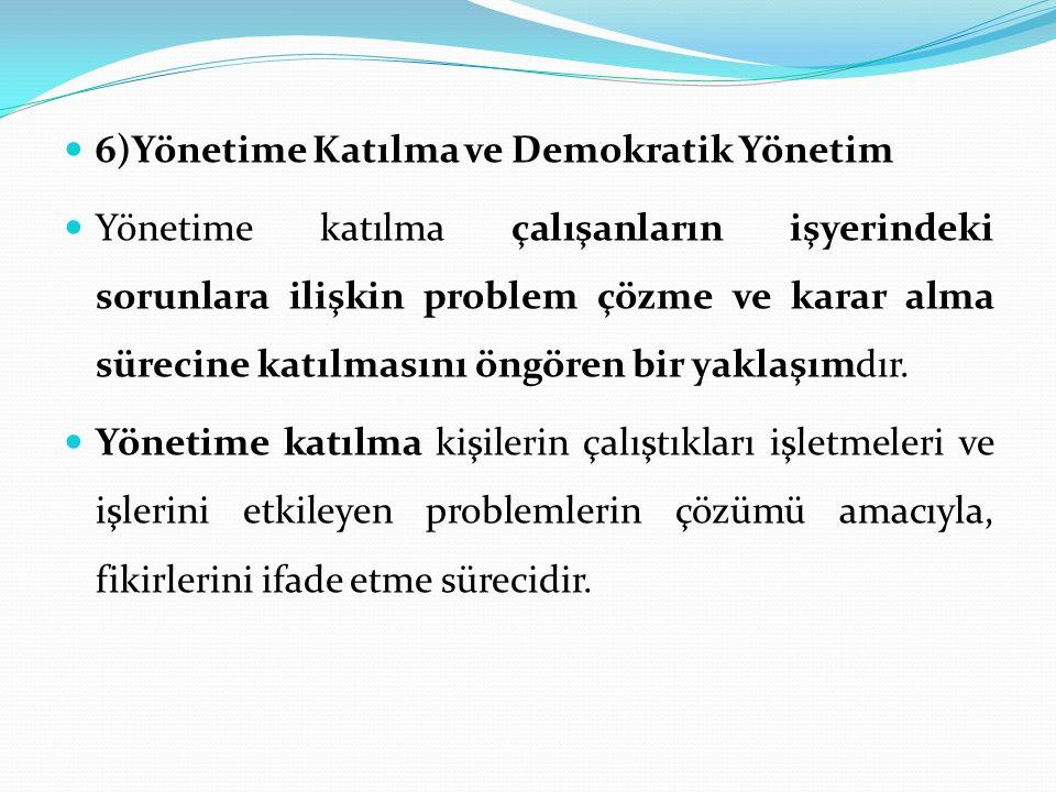 6)Yönetime Katılma ve Demokratik Yönetim