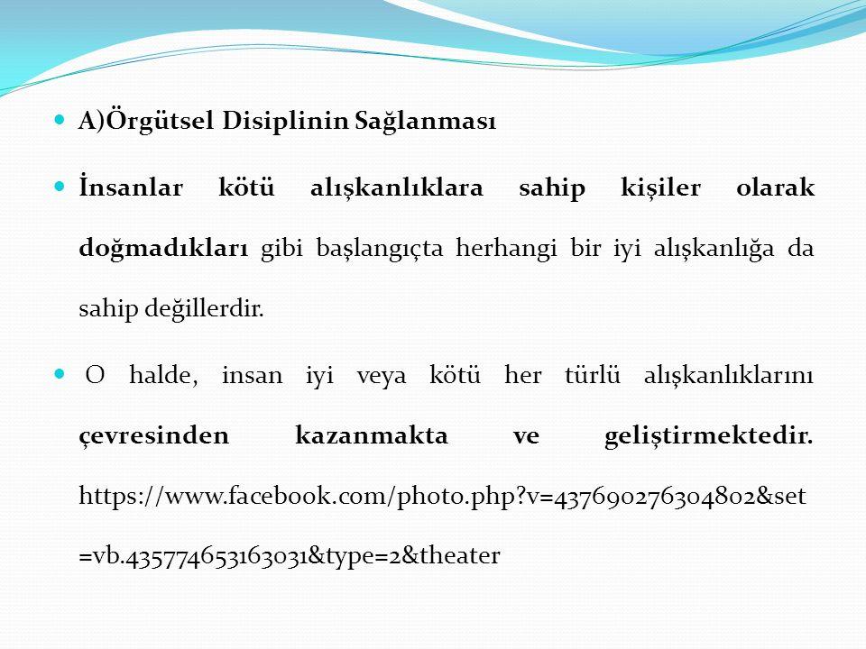 A)Örgütsel Disiplinin Sağlanması