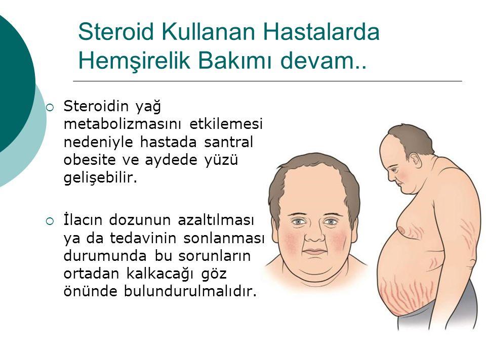 Steroid Kullanan Hastalarda Hemşirelik Bakımı devam..