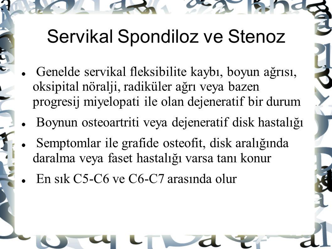 Servikal Spondiloz ve Stenoz