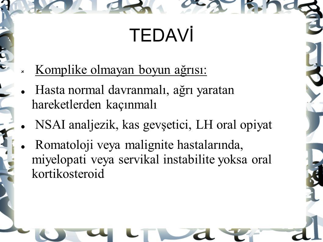 TEDAVİ Komplike olmayan boyun ağrısı: