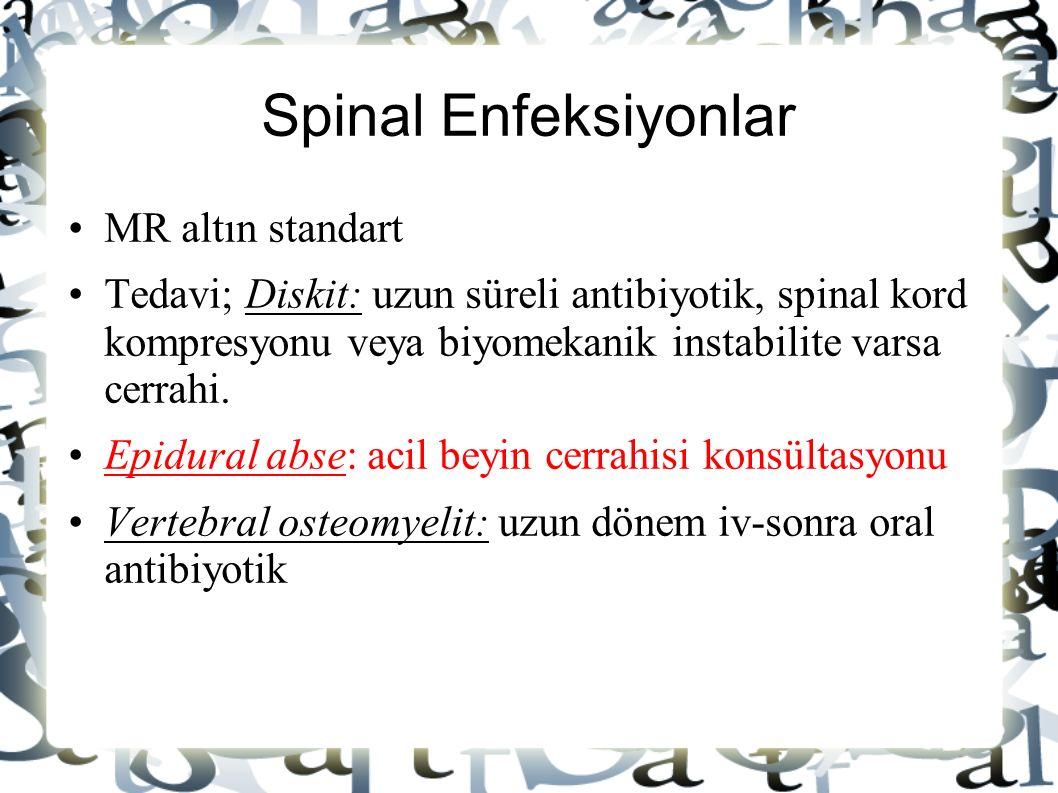 Spinal Enfeksiyonlar MR altın standart