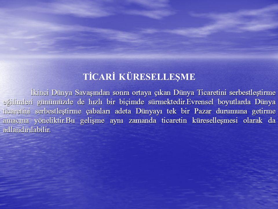 TİCARİ KÜRESELLEŞME