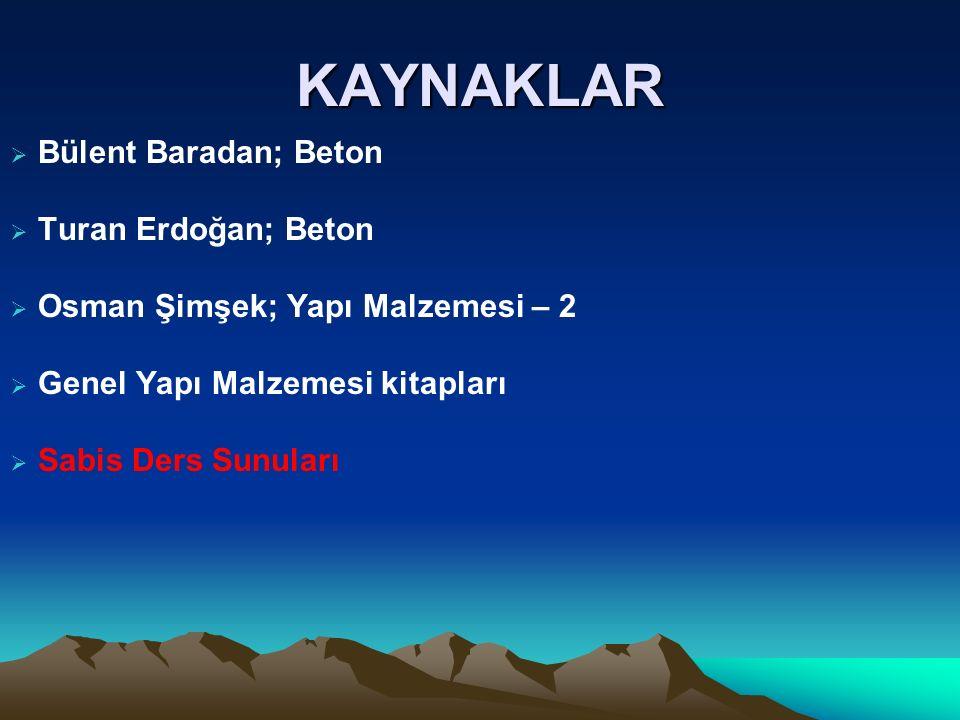 KAYNAKLAR Bülent Baradan; Beton Turan Erdoğan; Beton