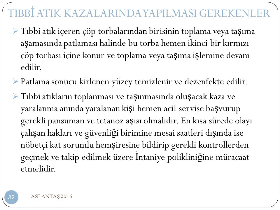 TIBBİ ATIK KAZALARINDA YAPILMASI GEREKENLER