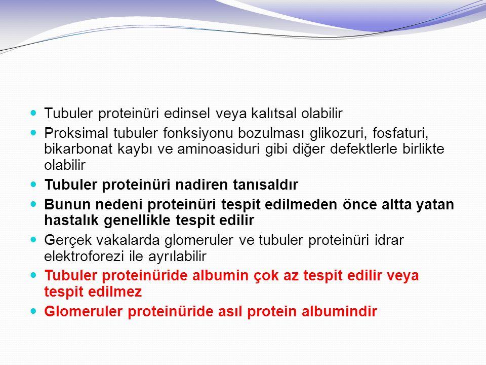 Tubuler proteinüri edinsel veya kalıtsal olabilir