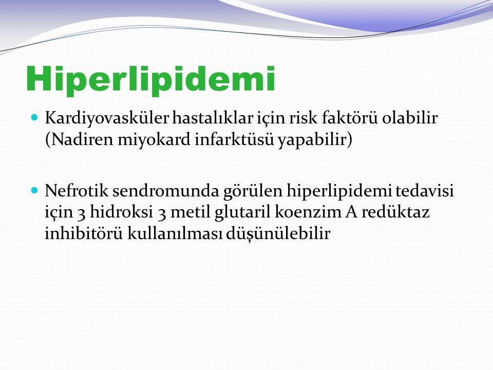 Hiperlipidemi Kardiyovasküler hastalıklar için risk faktörü olabilir (Nadiren miyokard infarktüsü yapabilir)