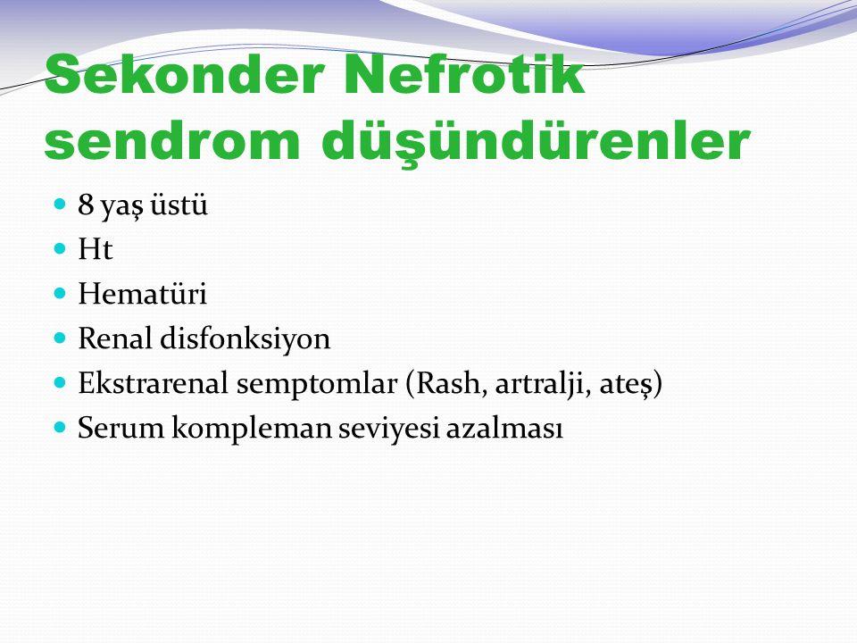 Sekonder Nefrotik sendrom düşündürenler