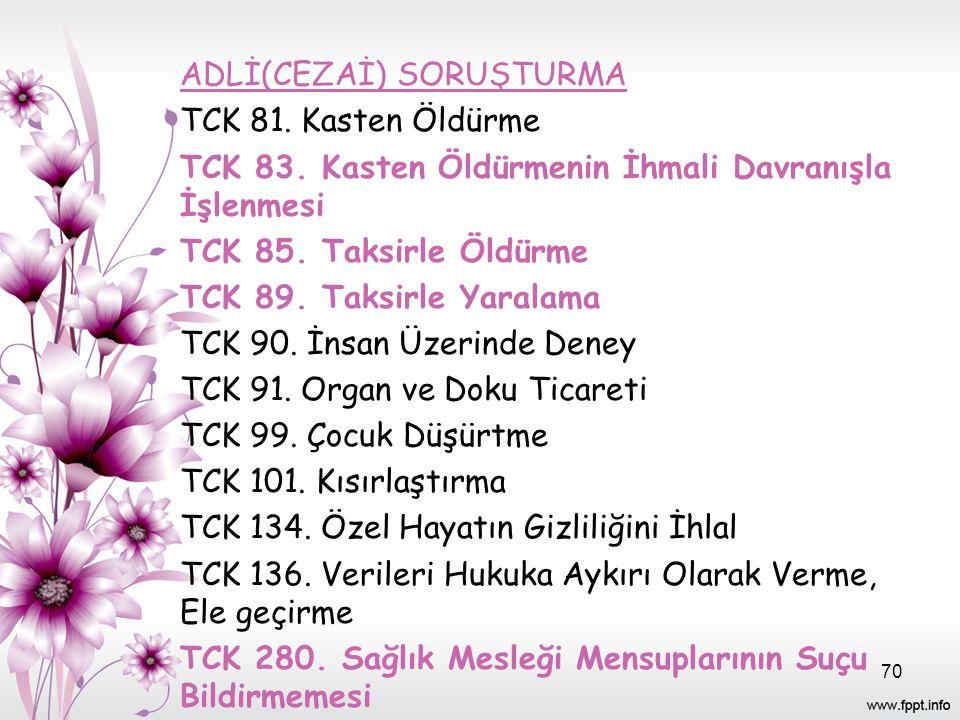 ADLİ(CEZAİ) SORUŞTURMA TCK 81. Kasten Öldürme TCK 83
