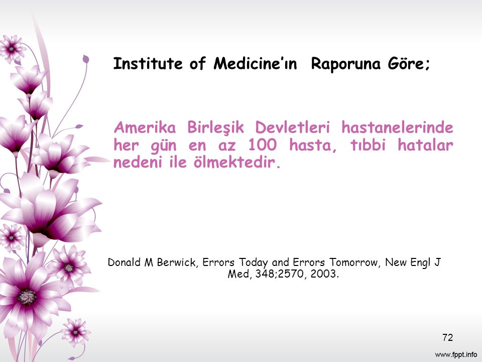 Institute of Medicine'ın Raporuna Göre;