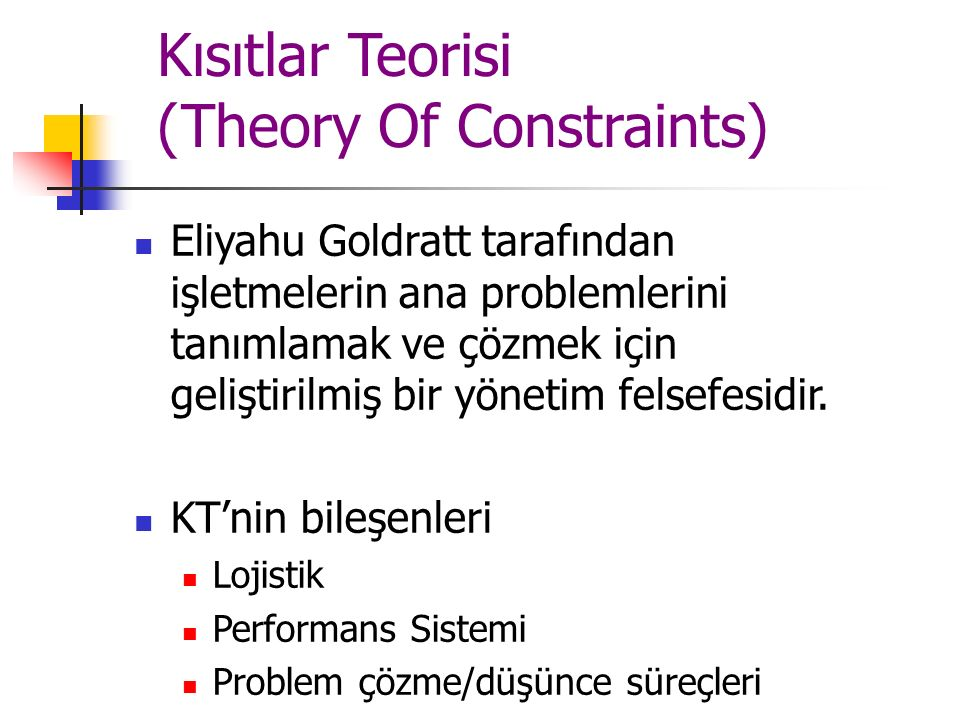 Kısıtlar Teorisi (Theory Of Constraints)