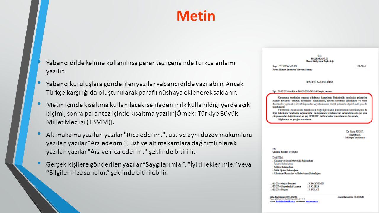 Metin Yabancı dilde kelime kullanılırsa parantez içerisinde Türkçe anlamı yazılır.