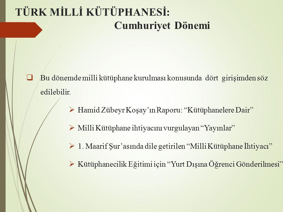TÜRK MİLLİ KÜTÜPHANESİ: Cumhuriyet Dönemi