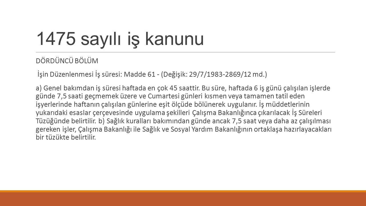 1475 sayılı iş kanunu DÖRDÜNCÜ BÖLÜM