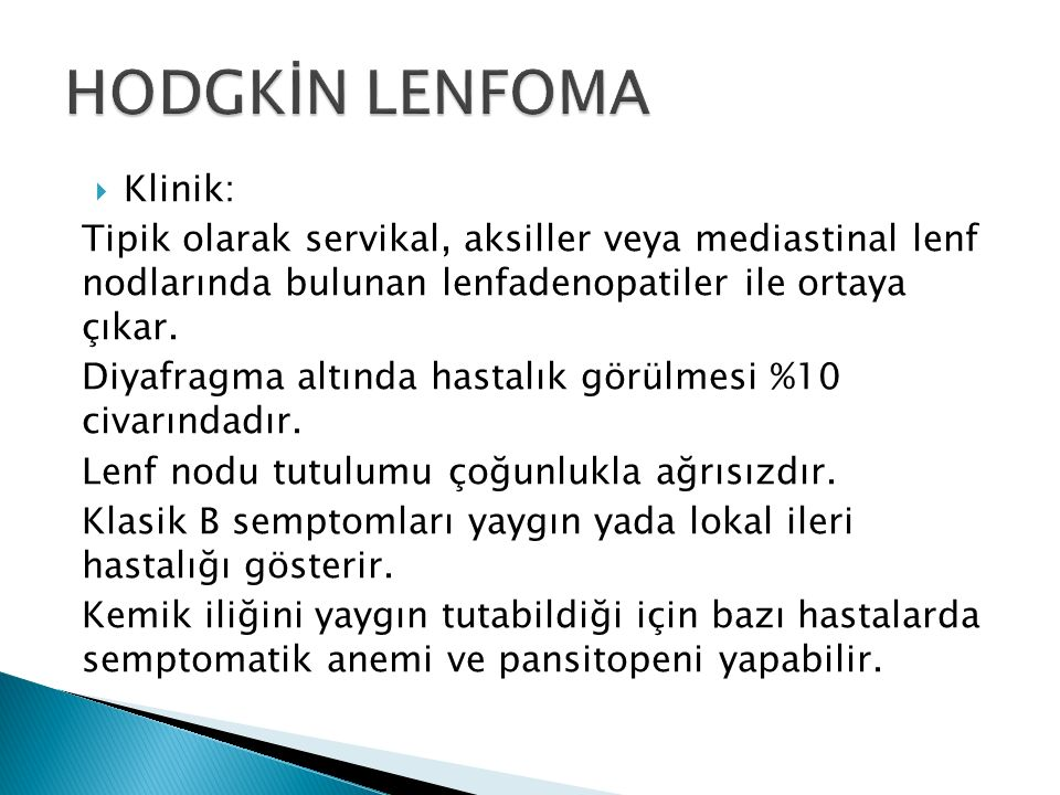 HODGKİN LENFOMA Klinik: