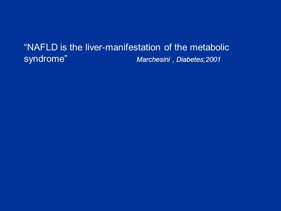 NAFLD is the liver-manifestation of the metabolic syndrome