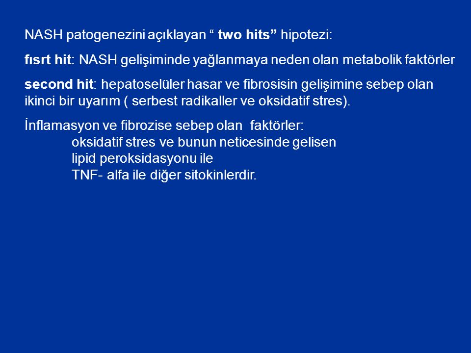 NASH patogenezini açıklayan two hits hipotezi:
