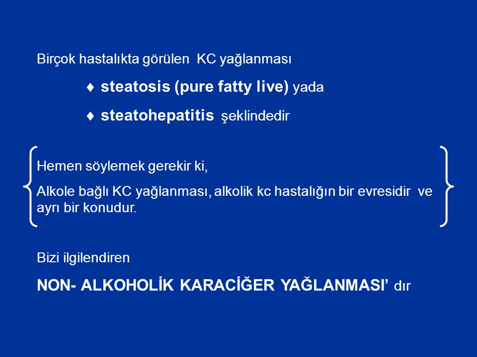  steatohepatitis şeklindedir