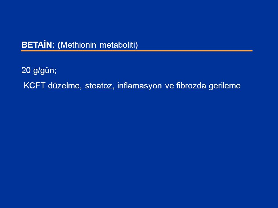 BETAİN: (Methionin metaboliti)
