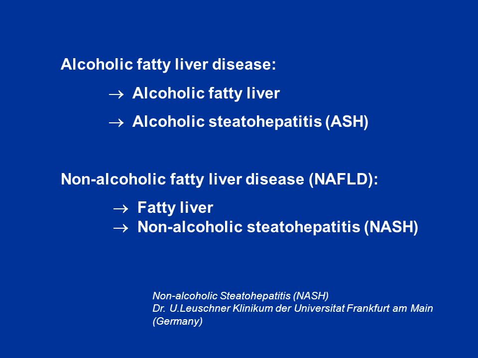 Alcoholic fatty liver disease:  Alcoholic fatty liver